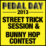 PEDAL DAY 2013 STREET TRICK SESSION & BUNNY HOP CONTEST